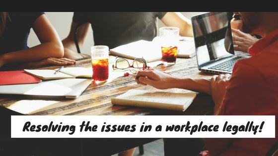 Resolving the issues in a workplace legally